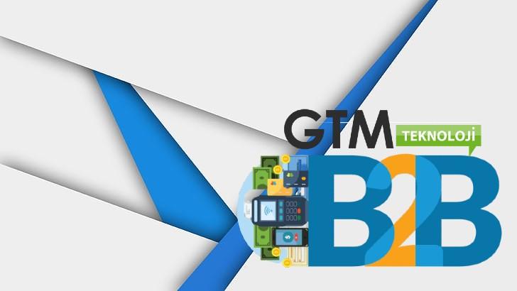 GTM Teknoloji B2B